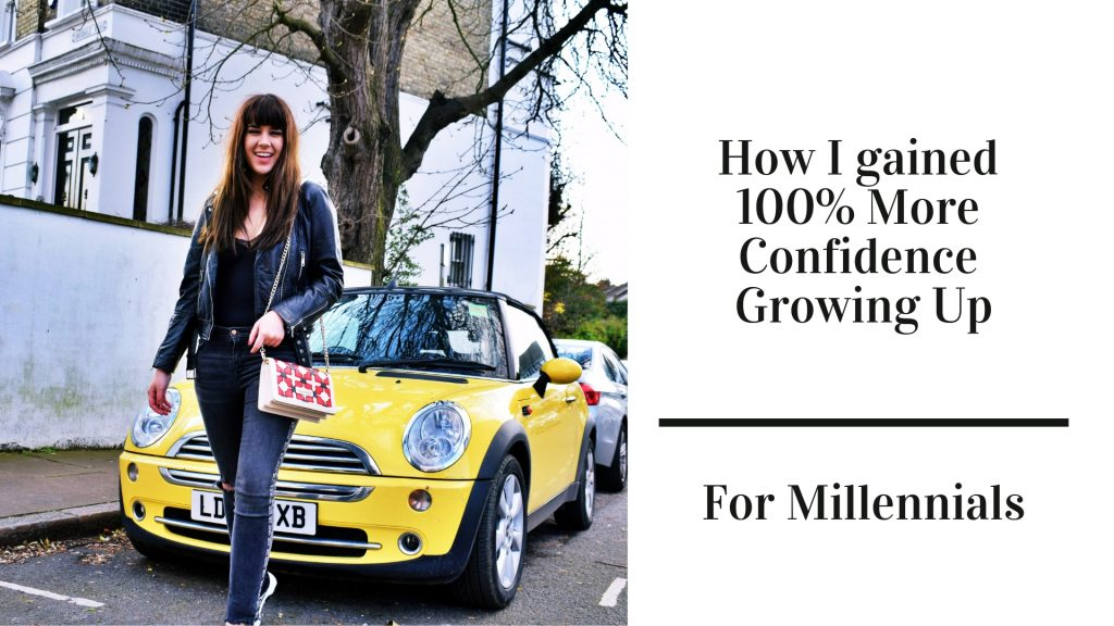 How I gained 100% More Confidence Growing Up   For Millennials