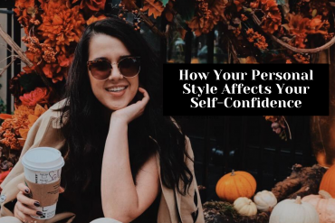 How Your Personal Style Affects Your Self-Confidence