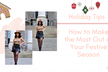 Holiday Tips | How to Make the Most Out of Your Festive Season