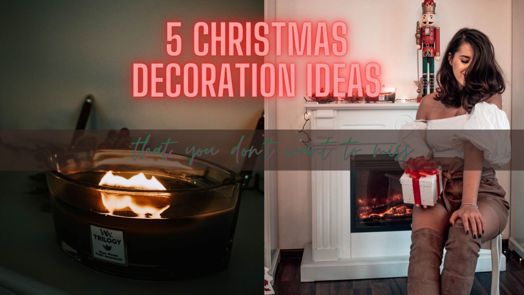 5 Christmas Decoration Ideas You Don't Want to Miss